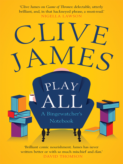 Title details for Play All by Clive James - Available