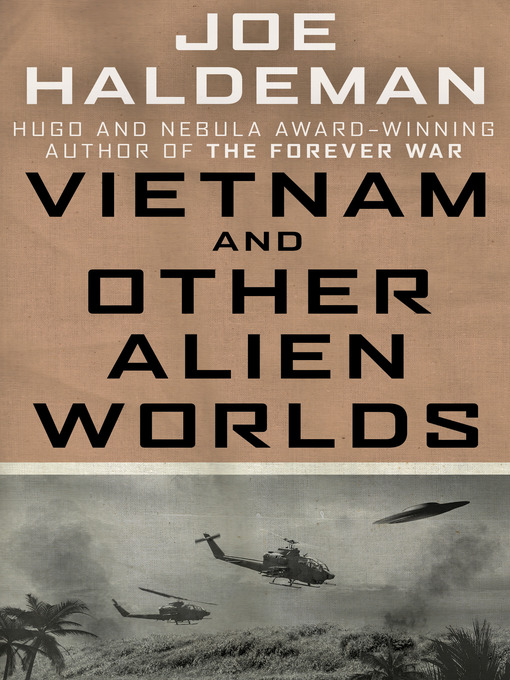 Title details for Vietnam and Other Alien Worlds by Joe Haldeman - Available