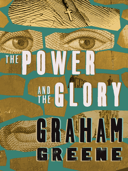 Title details for The Power and the Glory by Graham Greene - Available
