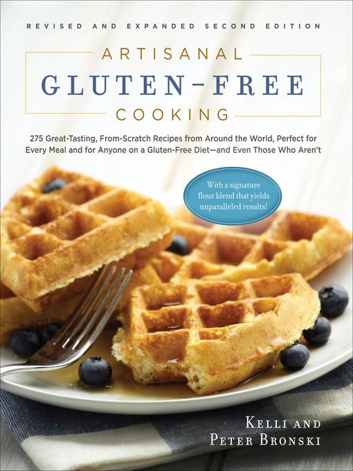 Title details for Artisanal Gluten-Free Cooking by Kelli Bronski - Wait list