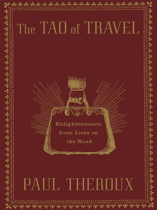 Title details for The Tao of Travel by Paul Theroux - Available