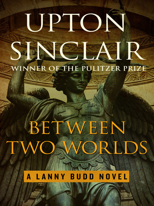 Title details for Between Two Worlds by Upton Sinclair - Available