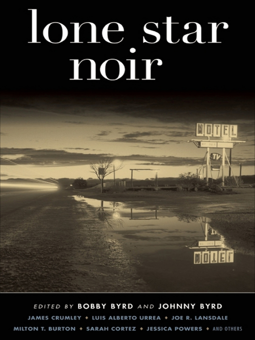 Title details for Lone Star Noir by Bobby Byrd - Available