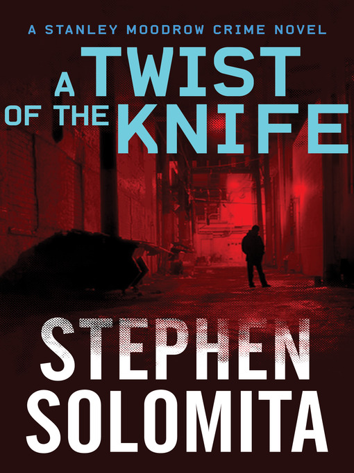 Title details for A Twist of the Knife by Stephen Solomita - Available