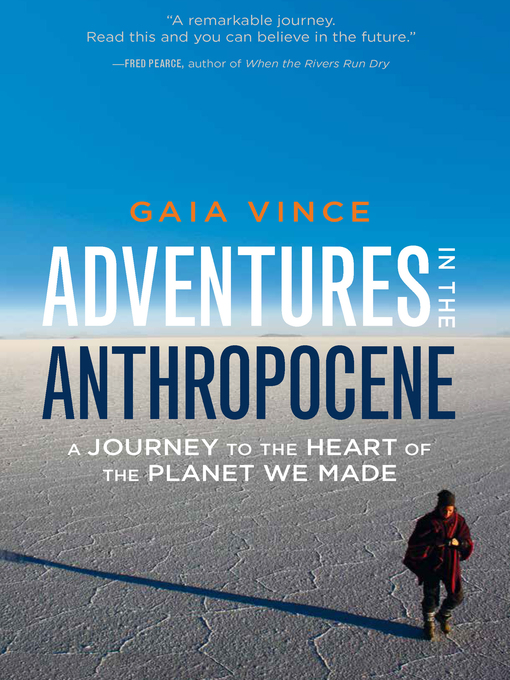 Title details for Adventures in the Anthropocene by Gaia Vince - Available