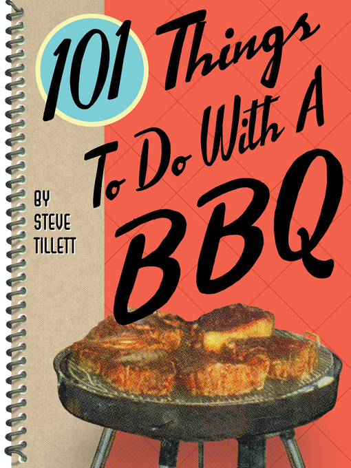 Title details for 101 Things to Do With a BBQ by Steve Tillett - Available