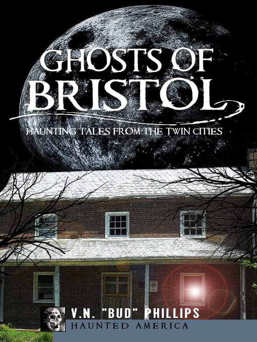 """Title details for Ghosts of Bristol by V.N. """"Bud"""" Phillips - Available"""
