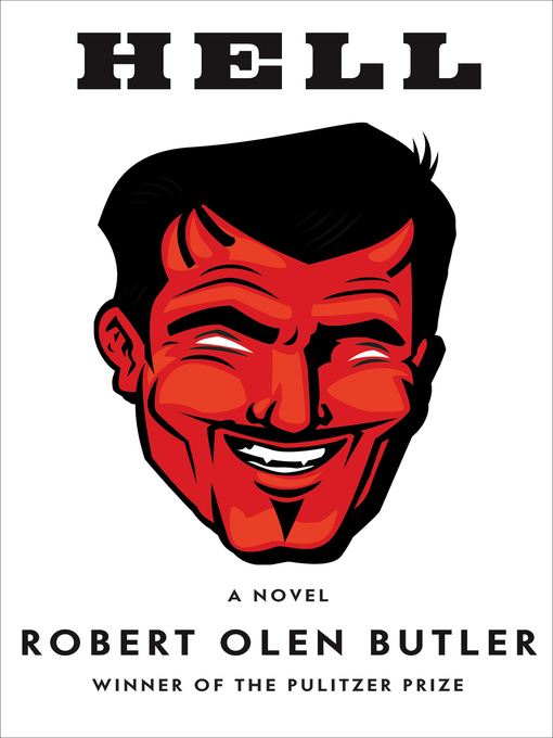 Title details for Hell by Robert  Olen Butler - Available