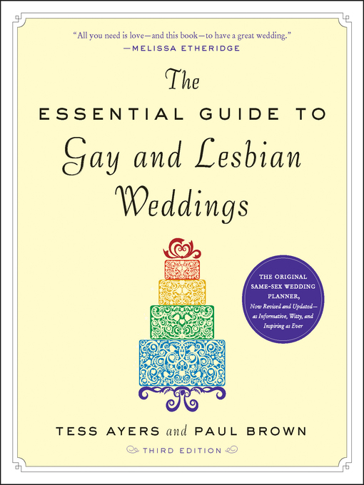 Title details for The Essential Guide to Gay and Lesbian Weddings by Tess Ayers - Available