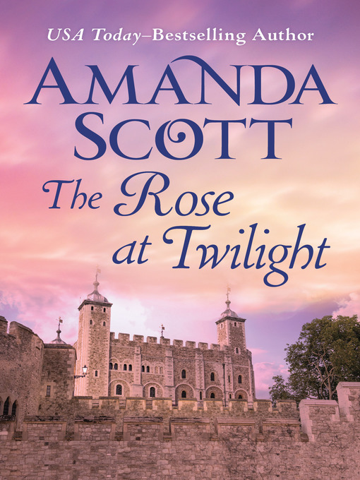 Title details for The Rose at Twilight by Amanda Scott - Available