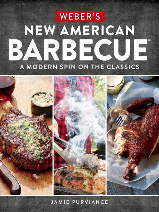 Title details for Weber's New American Barbecue by Jamie Purviance - Available