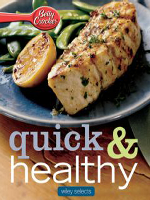 Title details for Quick & Healthy Meals by Betty Crocker - Available