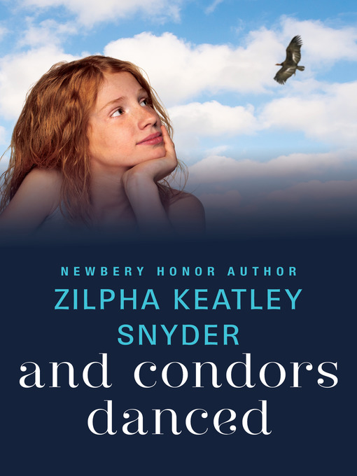 Title details for And Condors Danced by Zilpha Keatley Snyder - Available