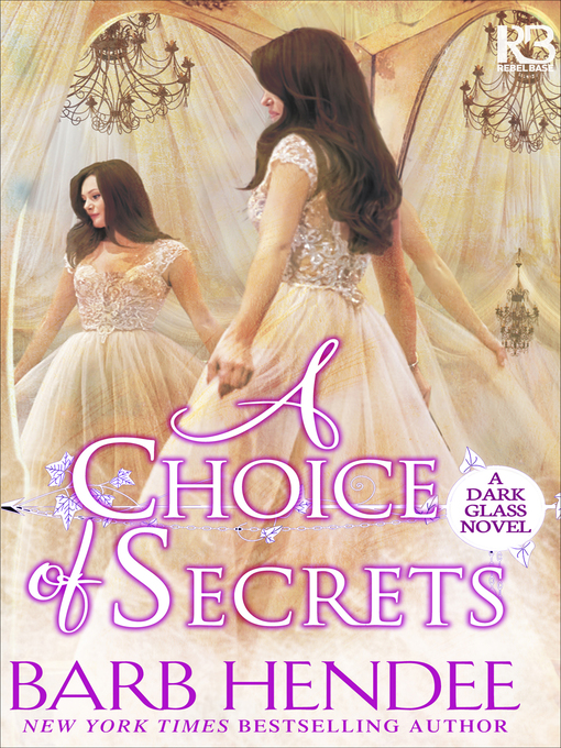 Title details for A Choice of Secrets by Barb Hendee - Available