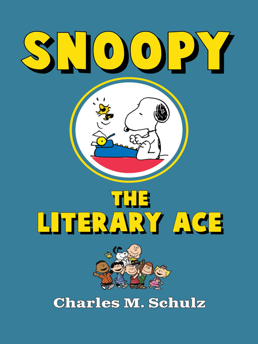 Title details for Snoopy the Literary Ace by Charles M. Schulz - Wait list