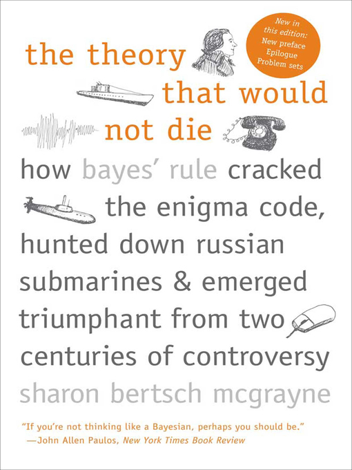 Title details for The Theory That Would Not Die by Sharon Bertsch McGrayne - Available