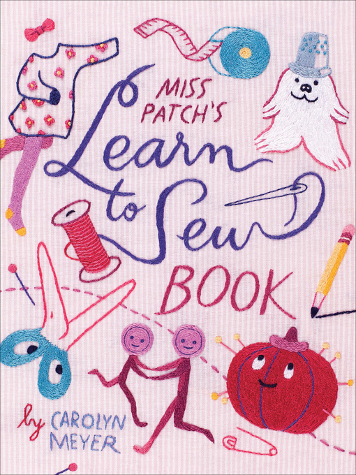 Title details for Miss Patch's Learn to Sew Book by Carolyn Meyer - Wait list