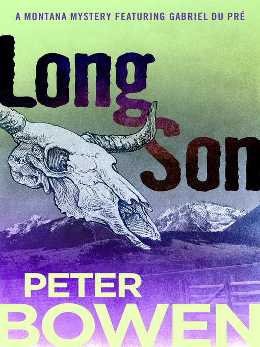 Title details for Long Son by Peter Bowen - Available
