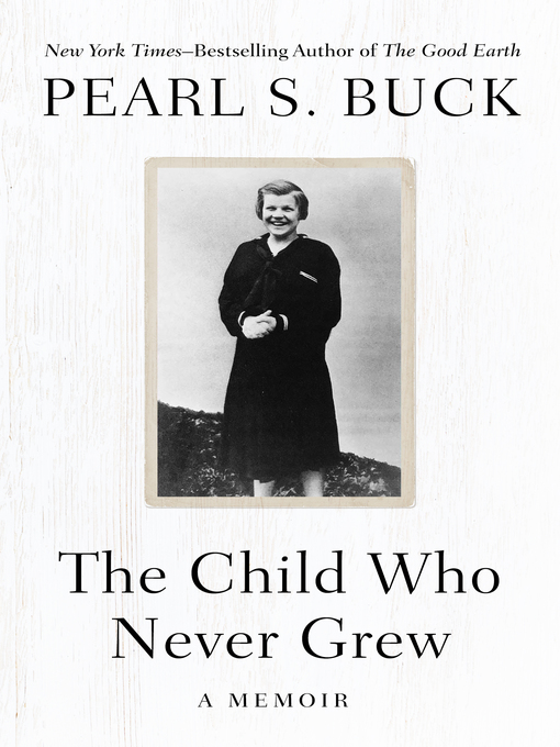Title details for The Child Who Never Grew by Pearl S. Buck - Wait list