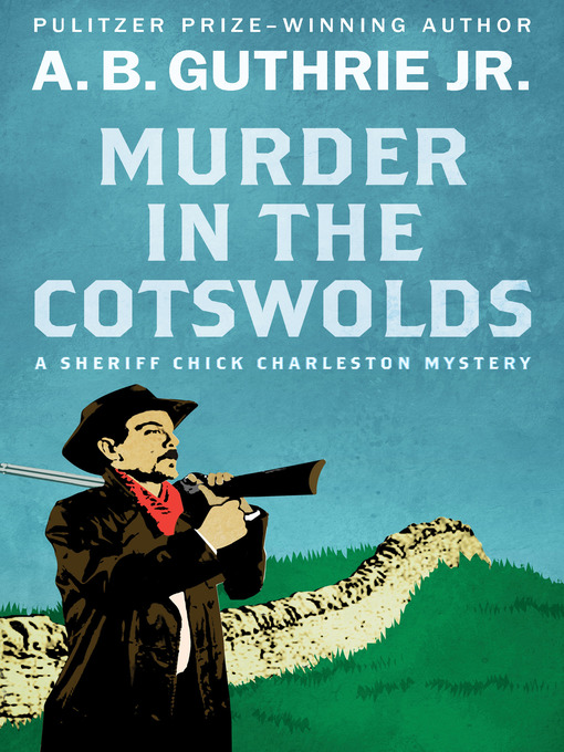 Title details for Murder in the Cotswolds by A. B. Guthrie - Available