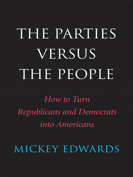 Title details for The Parties Versus the People by Mickey Edwards - Available