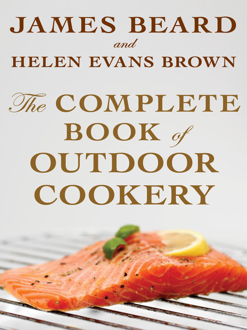 Title details for The Complete Book of Outdoor Cookery by James Beard - Available