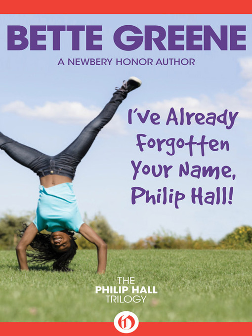 Title details for I've Already Forgotten Your Name, Philip Hall! by Bette Bette Greene - Available