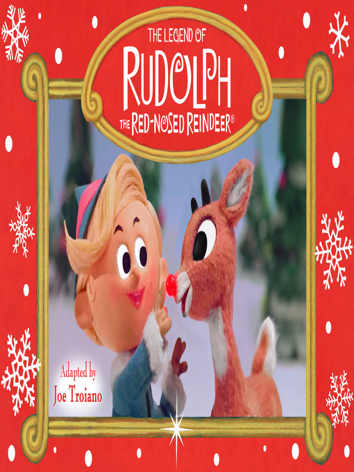 Title details for The Legend of Rudolph the Red-Nosed Reindeer by Joe Troiano - Available