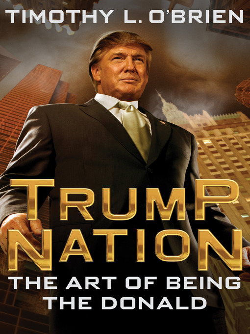 Title details for TrumpNation by Timothy L. O'Brien - Available