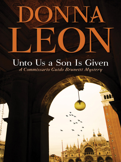 Title details for Unto Us a Son Is Given by Donna Leon - Available