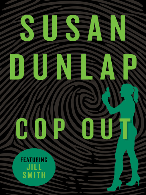 Title details for Cop Out by Susan Dunlap - Available