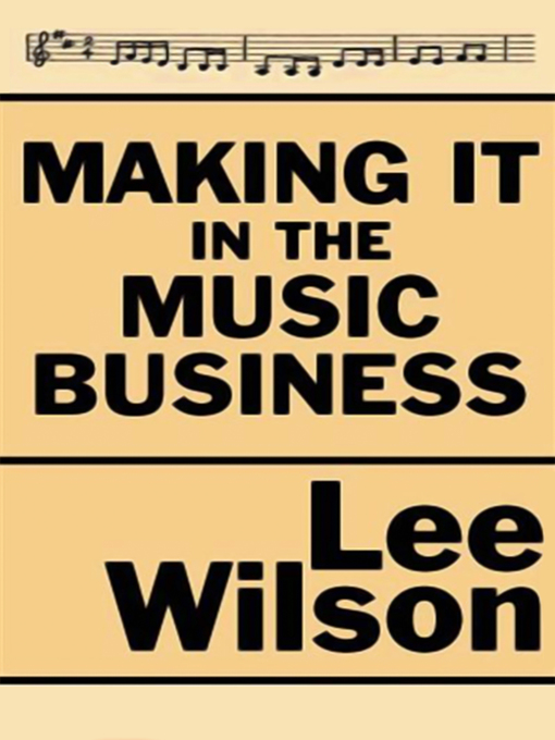 Title details for Making It in the Music Business by Lee Wilson - Available
