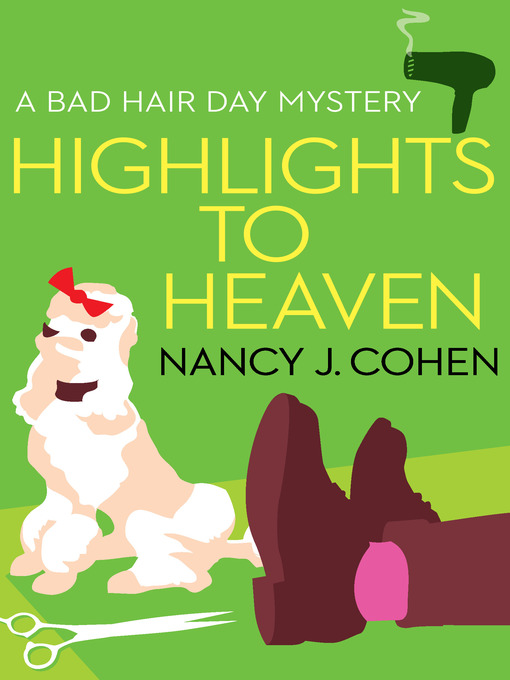 Title details for Highlights to Heaven by Nancy J. Cohen - Available