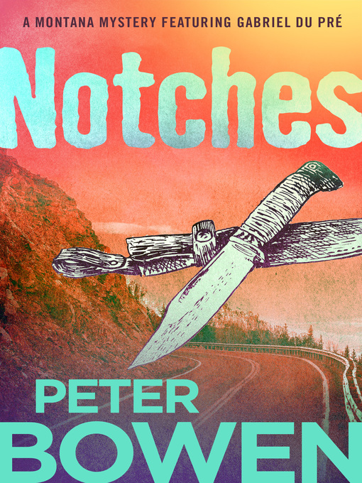 Title details for Notches by Peter Bowen - Available