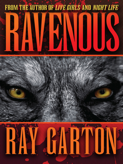 Title details for Ravenous by Ray Garton - Available