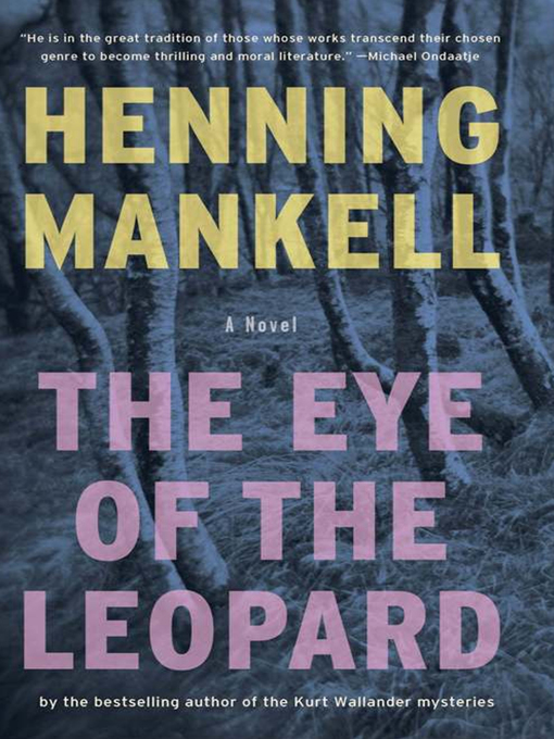 Title details for The Eye of the Leopard by Henning Mankell - Available