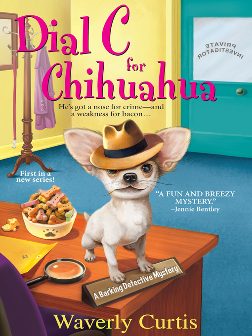 Title details for Dial C for Chihuahua by Waverly  Curtis - Available