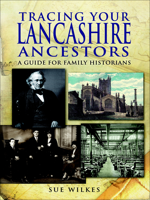 Title details for Tracing Your Lancashire Ancestors by Sue Wilkes - Available