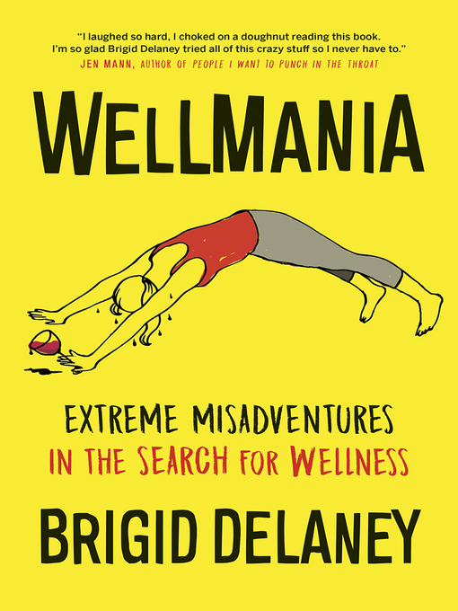 Title details for Wellmania by Brigid Delaney - Wait list