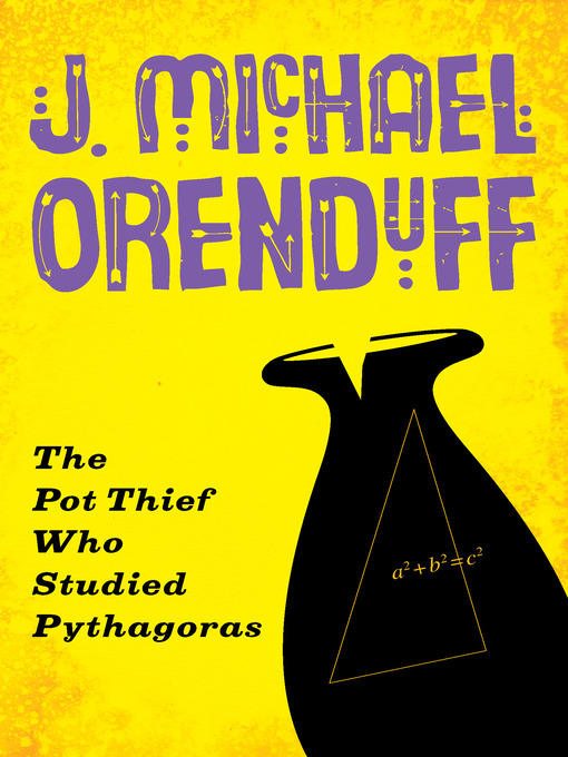 Title details for Pot Thief Who Studied Pythagoras by J. Michael Orenduff - Available
