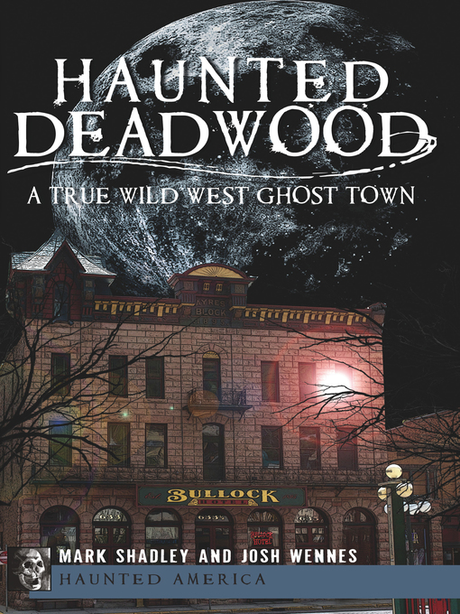 Title details for Haunted Deadwood by Mark Shadley - Available