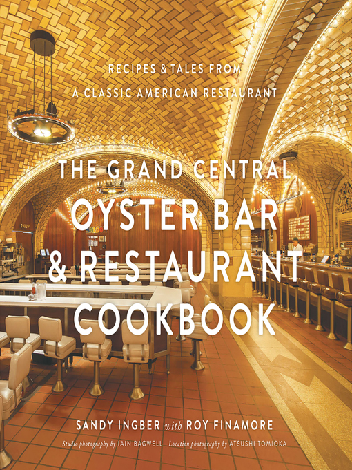 Title details for The Grand Central Oyster Bar & Restaurant Cookbook by Sandy Ingber - Available