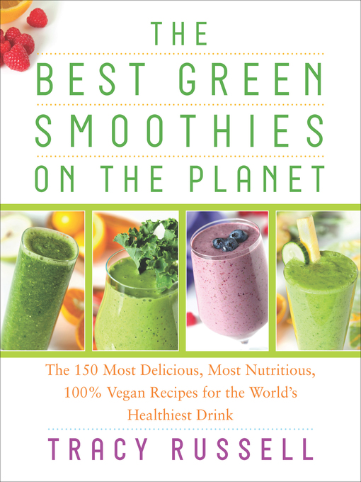 Title details for The Best Green Smoothies on the Planet by Tracy Russell - Wait list
