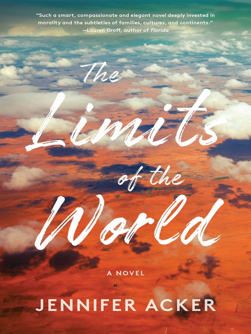 Title details for The Limits of the World by Jennifer Acker - Available