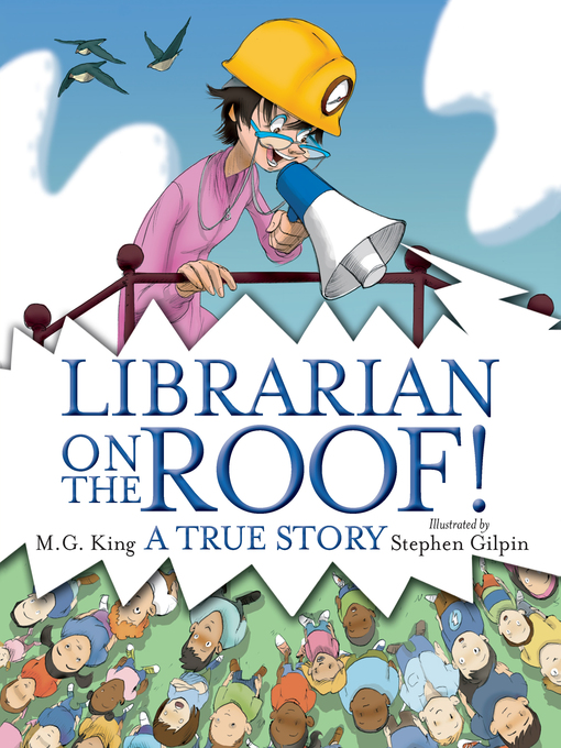 Title details for Librarian on the Roof! by M.G. King - Available