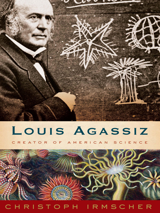 Title details for Louis Agassiz by Christoph Irmscher - Available