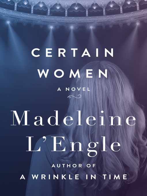 Title details for Certain Women by Madeleine L'engle - Available