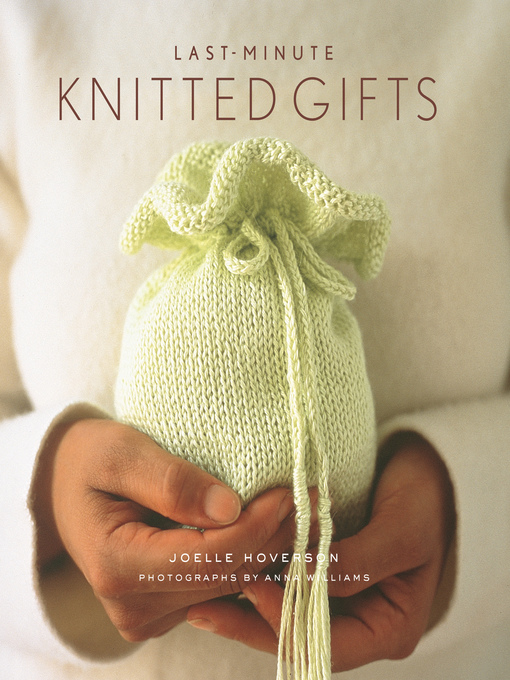 Title details for Last-Minute Knitted Gifts by Joelle Hoverson - Wait list