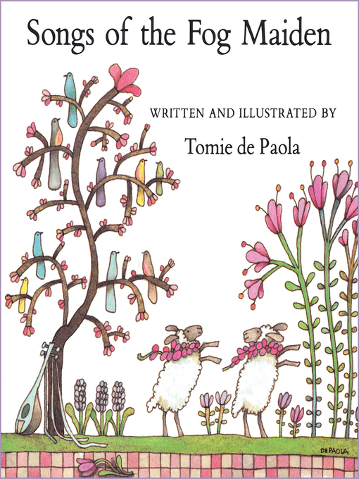 Title details for Songs of the Fog Maiden by Tomie dePaola - Available