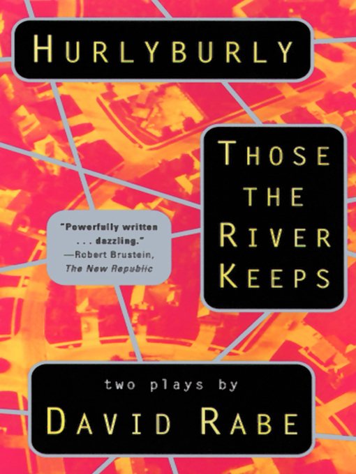 Title details for Hurlyburly and Those the River Keeps by David Rabe - Wait list